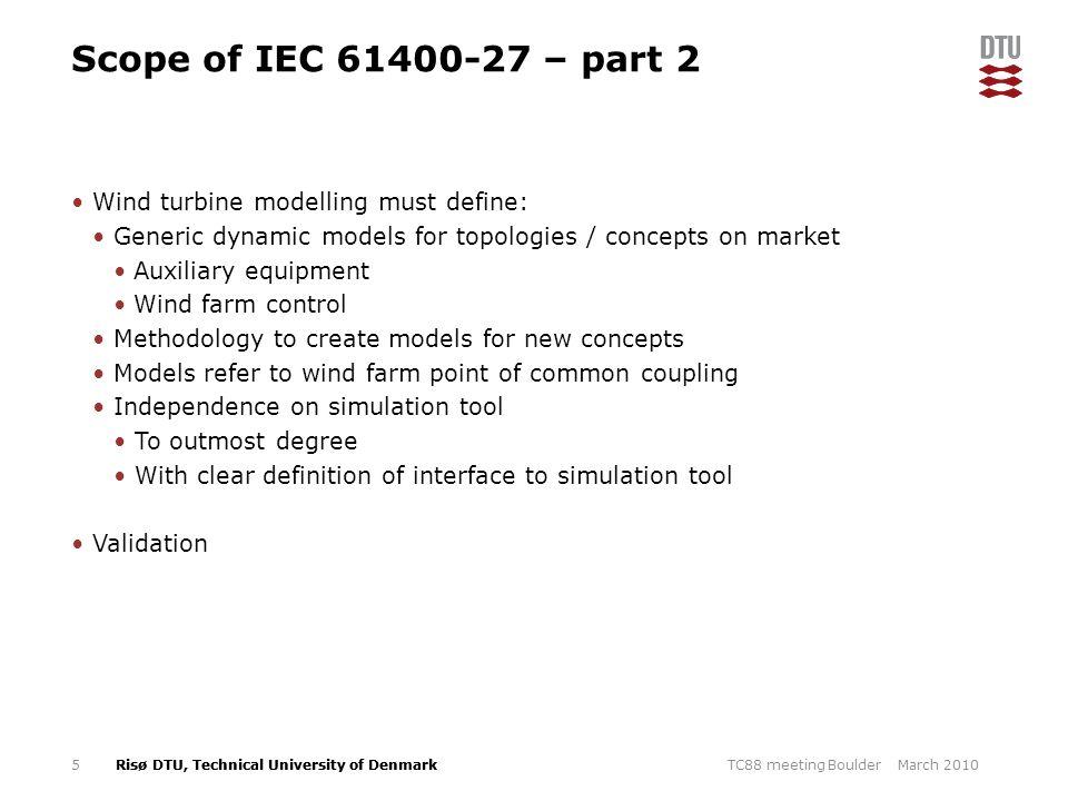 Scope of IEC 61400-27 – part 2 Wind turbine modelling must define:
