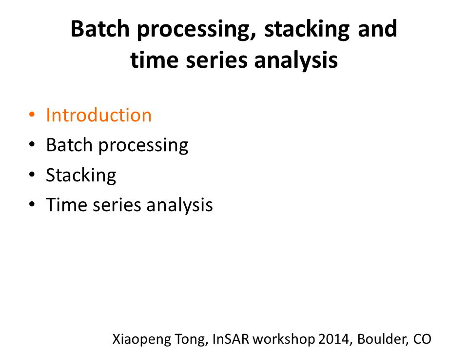 Batch processing, stacking and time series analysis