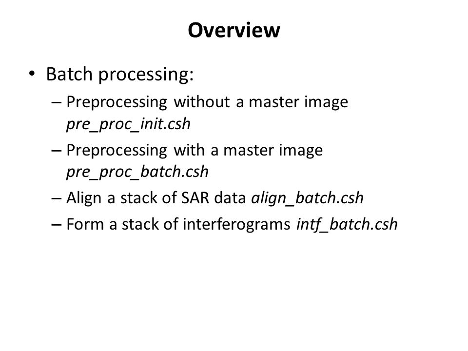 Overview Batch processing:
