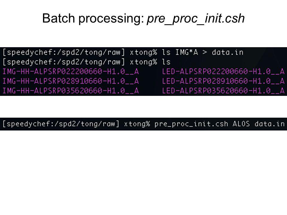 Batch processing: pre_proc_init.csh