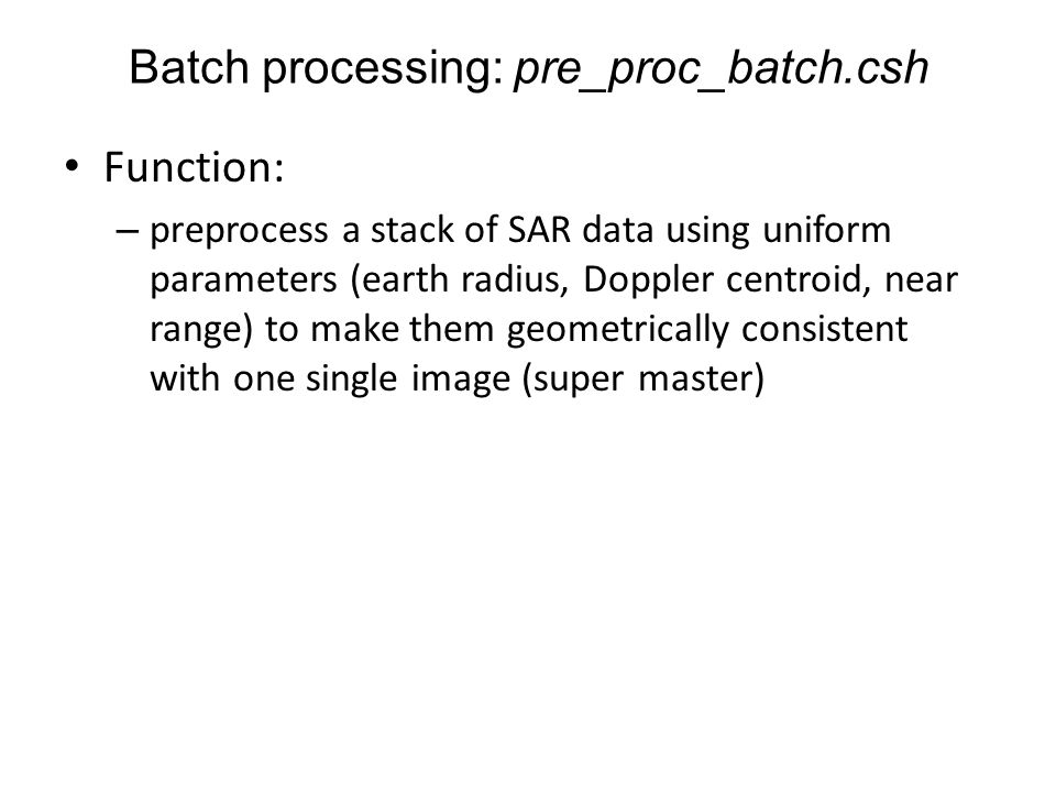 Batch processing: pre_proc_batch.csh