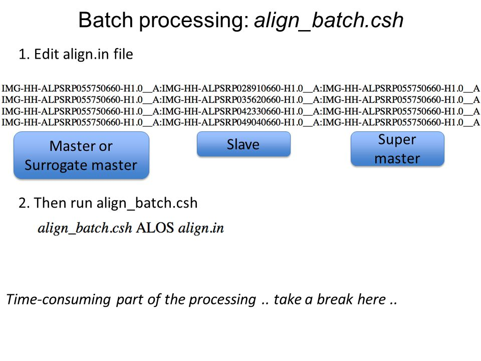 Batch processing: align_batch.csh
