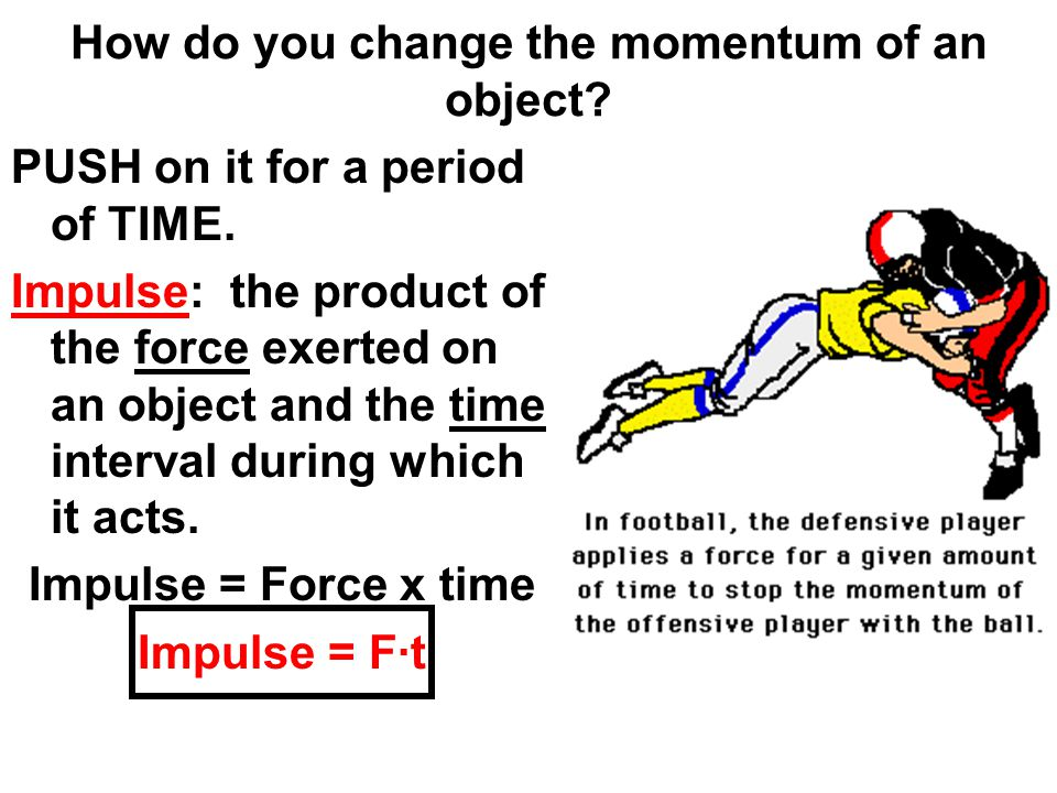 How do you change the momentum of an object