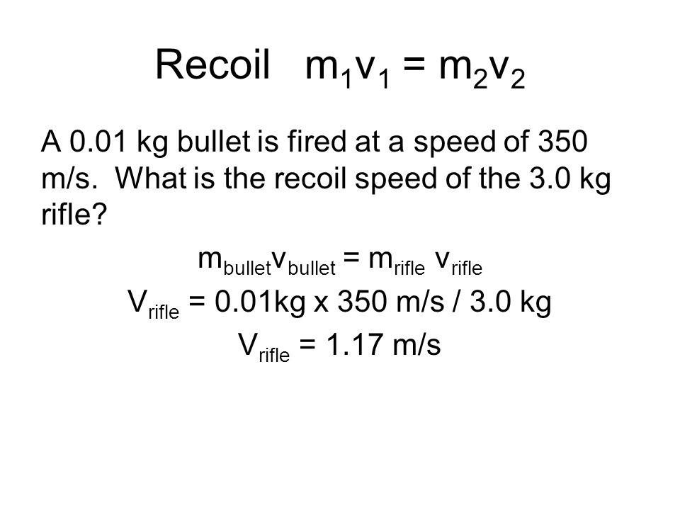 Recoil m1v1 = m2v2