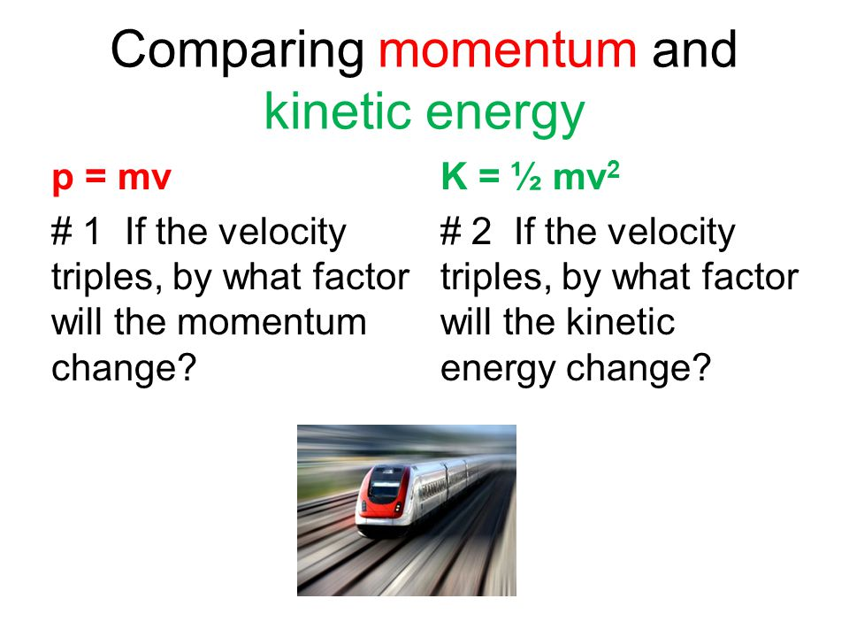 Comparing momentum and kinetic energy