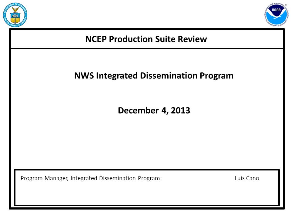 NCEP Production Suite Review NWS Integrated Dissemination Program
