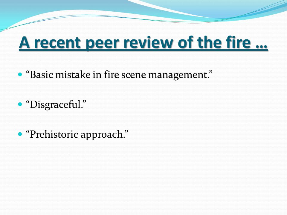 A recent peer review of the fire …
