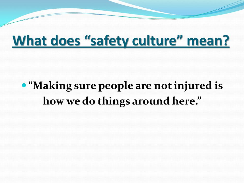 What does safety culture mean