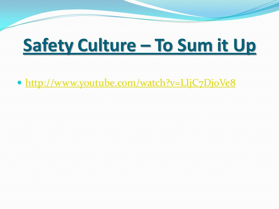 Safety Culture – To Sum it Up