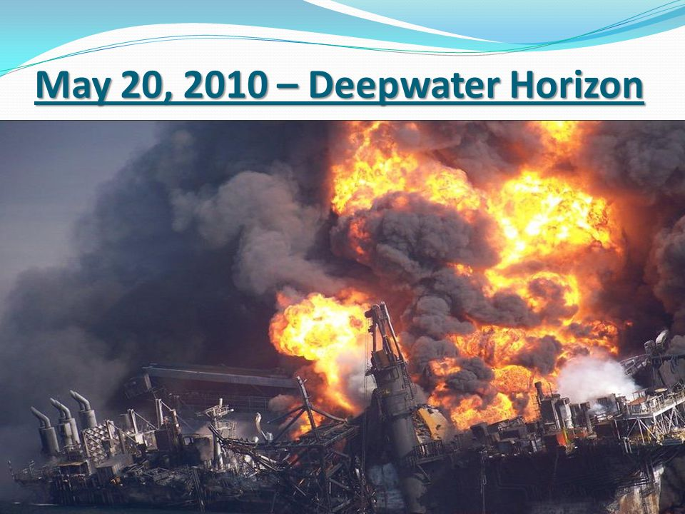 May 20, 2010 – Deepwater Horizon