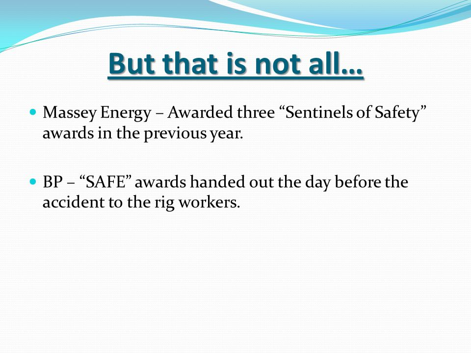 But that is not all… Massey Energy – Awarded three Sentinels of Safety awards in the previous year.