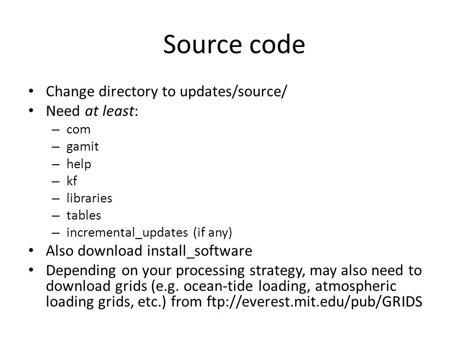Source code Change directory to updates/source/ Need at least: