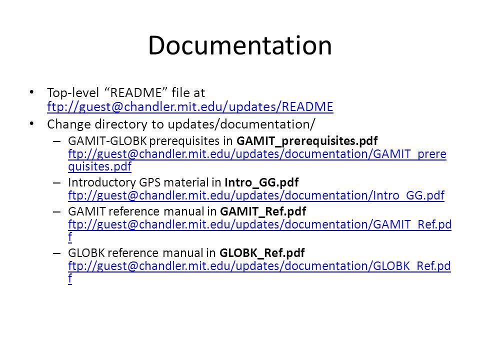 Documentation Top-level README file at ftp://guest@chandler.mit.edu/updates/README. Change directory to updates/documentation/