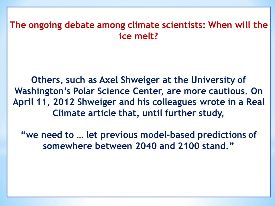 The ongoing debate among climate scientists: When will the ice melt