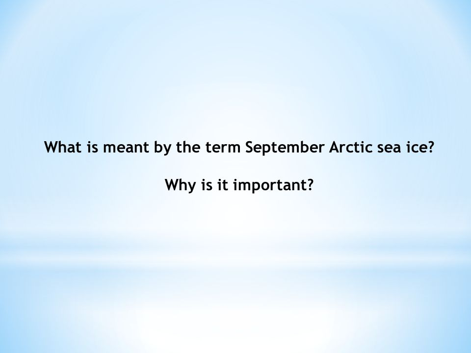 What is meant by the term September Arctic sea ice