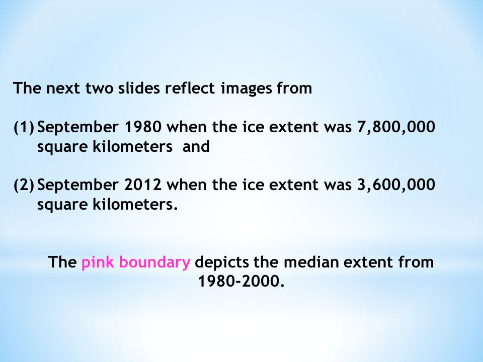 The pink boundary depicts the median extent from