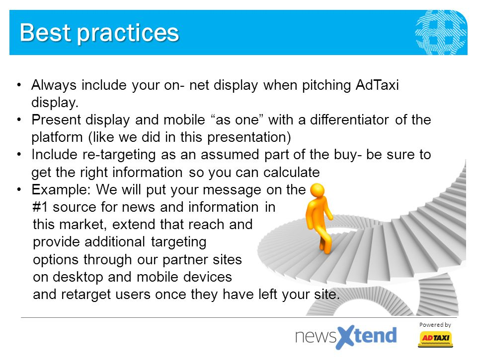 Best practices Always include your on- net display when pitching AdTaxi display.