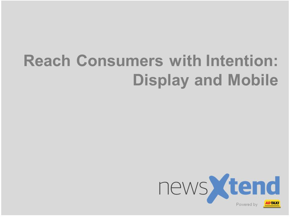 Reach Consumers with Intention: Display and Mobile