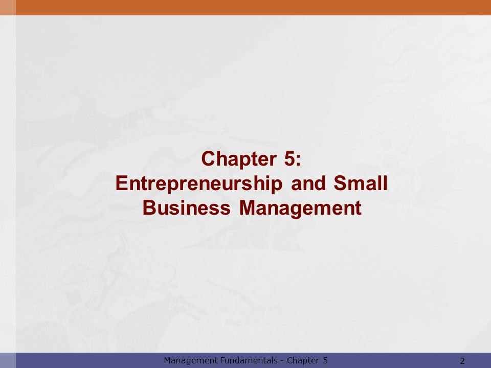 Chapter 5: Entrepreneurship and Small Business Management