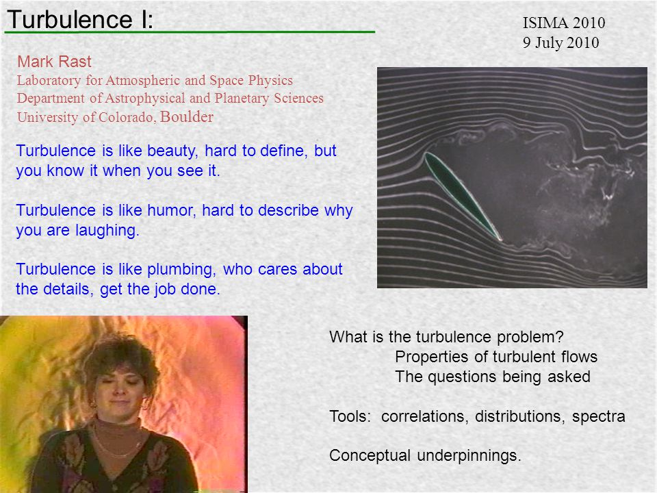 Turbulence I: ISIMA 2010 9 July 2010 Mark Rast