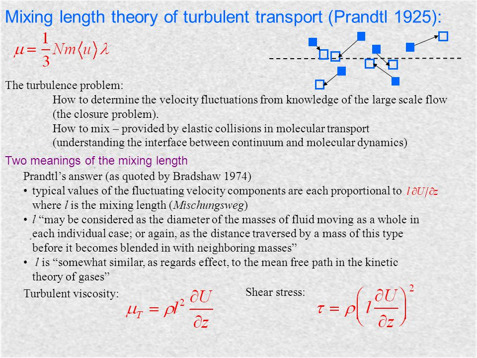 Mixing length theory of turbulent transport (Prandtl 1925):