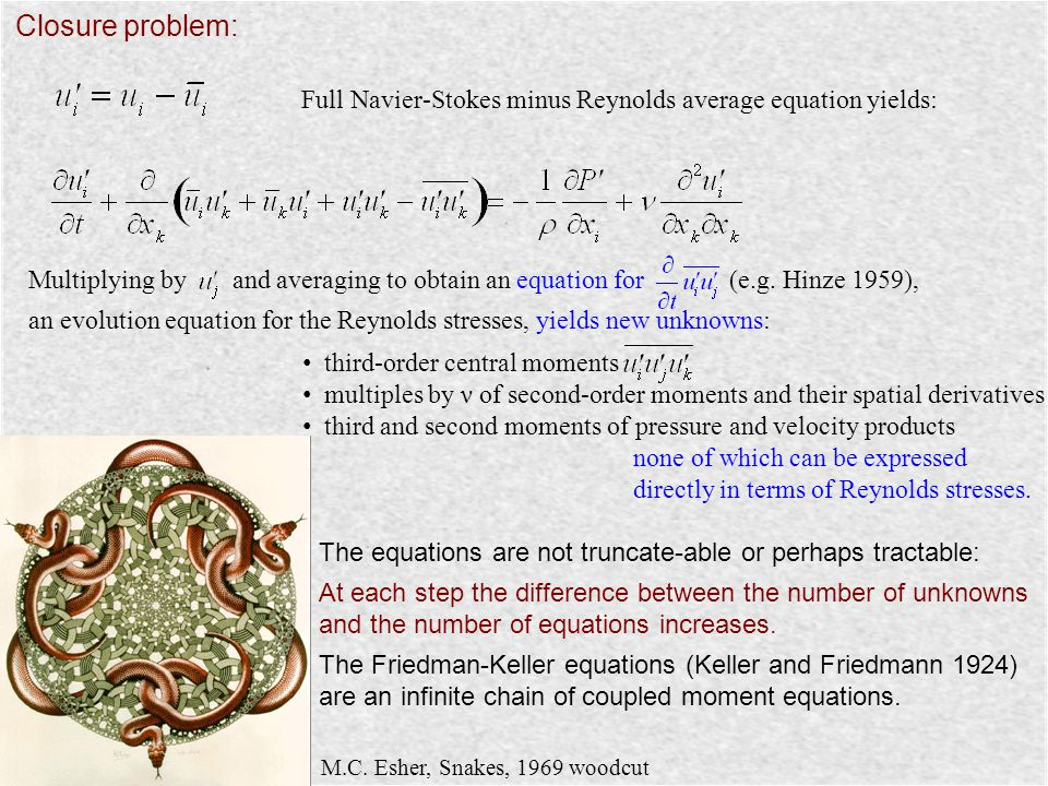 Closure problem: Full Navier-Stokes minus Reynolds average equation yields: