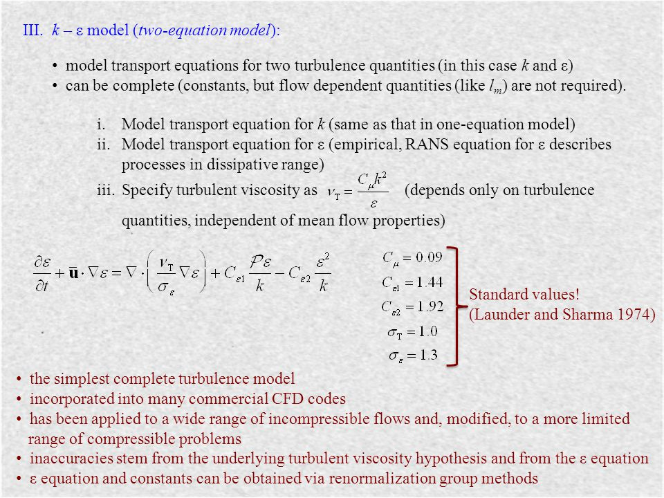 III. k – ε model (two-equation model):