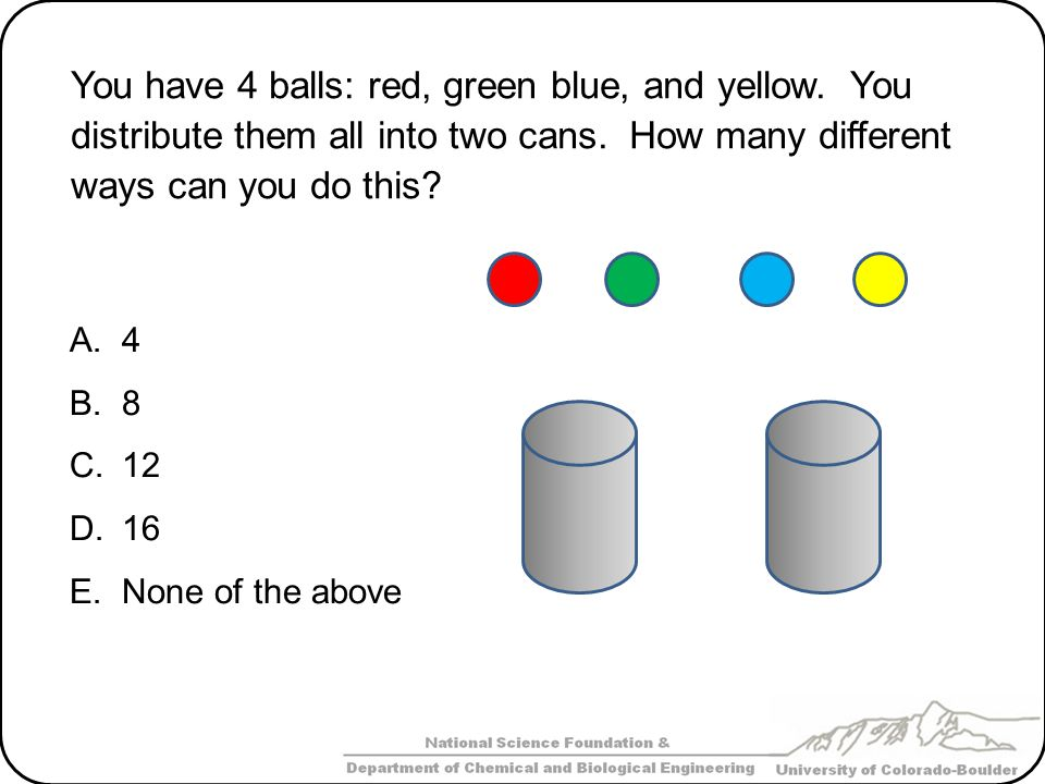 You have 4 balls: red, green blue, and yellow