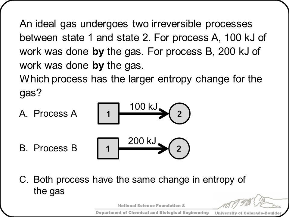 Which process has the larger entropy change for the gas