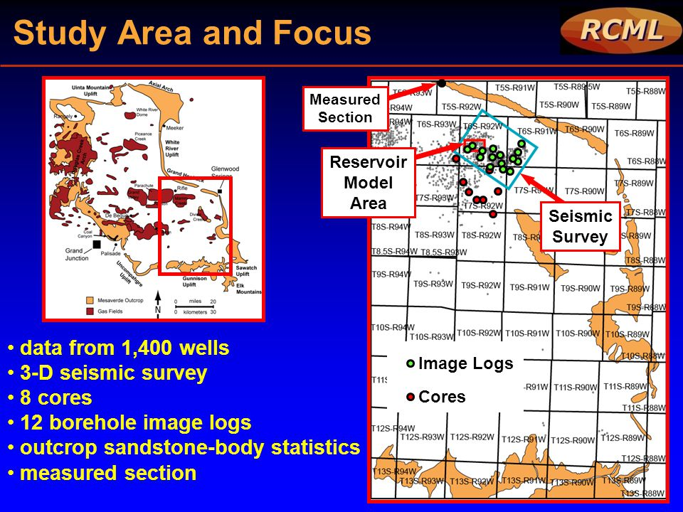 Study Area and Focus data from 1,400 wells 3-D seismic survey 8 cores
