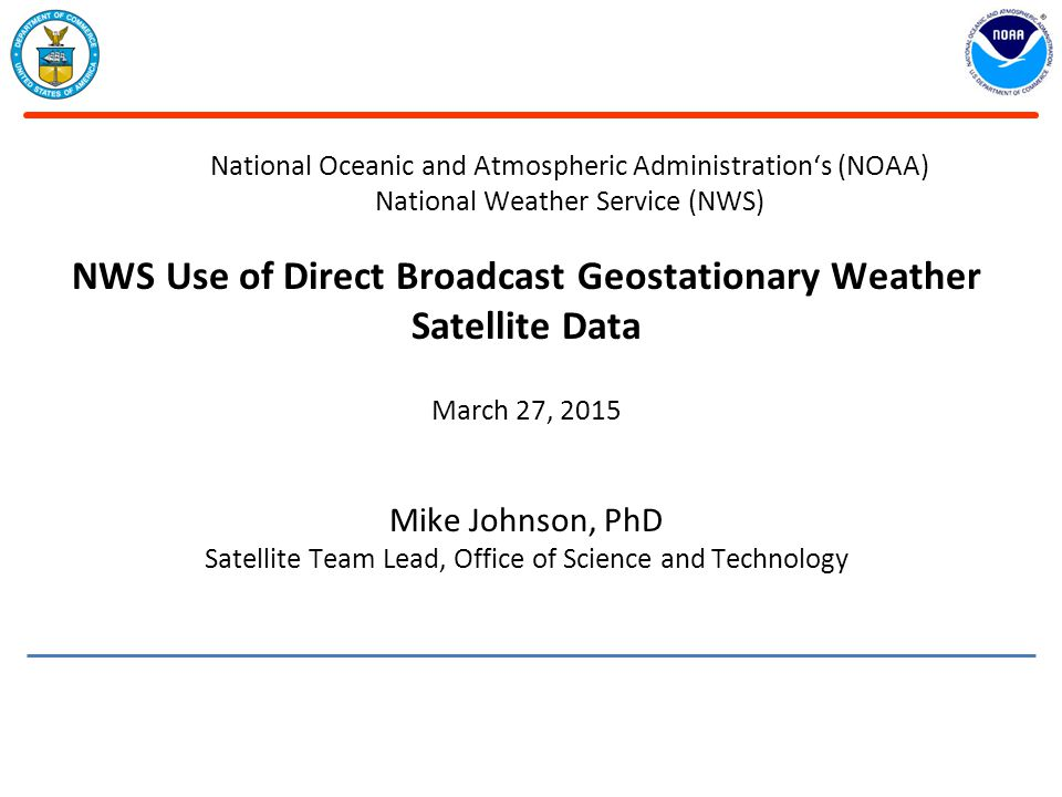 NWS Use of Direct Broadcast Geostationary Weather Satellite Data