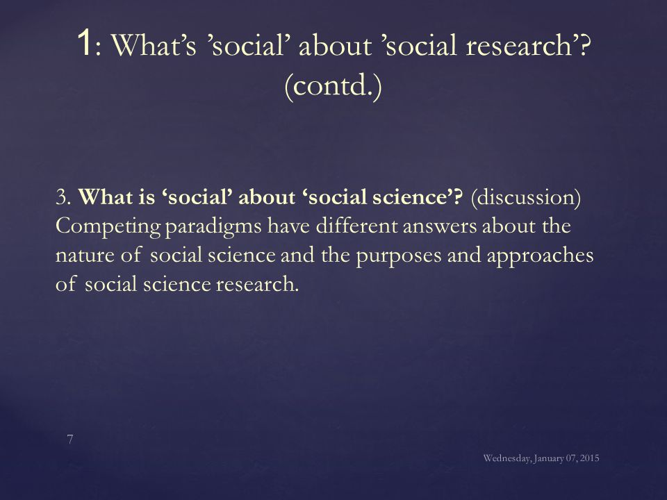 1: What's 'social' about 'social research' (contd.)