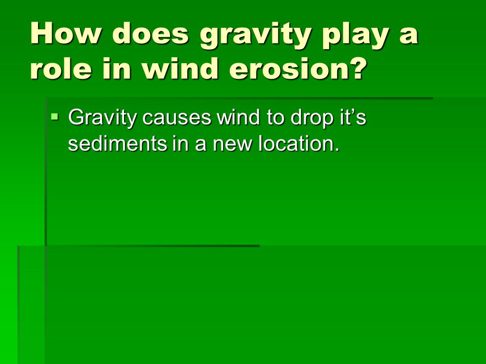 How does gravity play a role in wind erosion