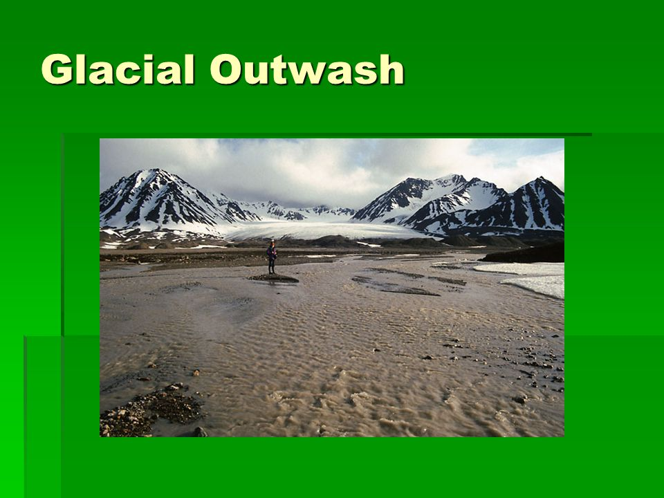 Glacial Outwash