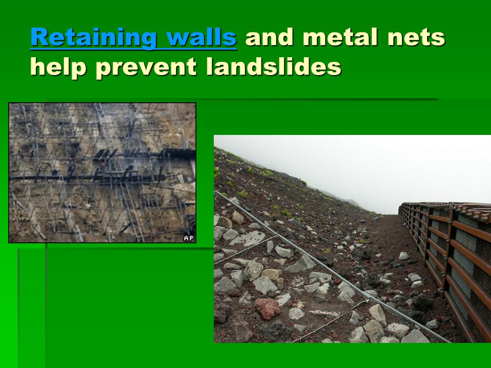 Retaining walls and metal nets help prevent landslides