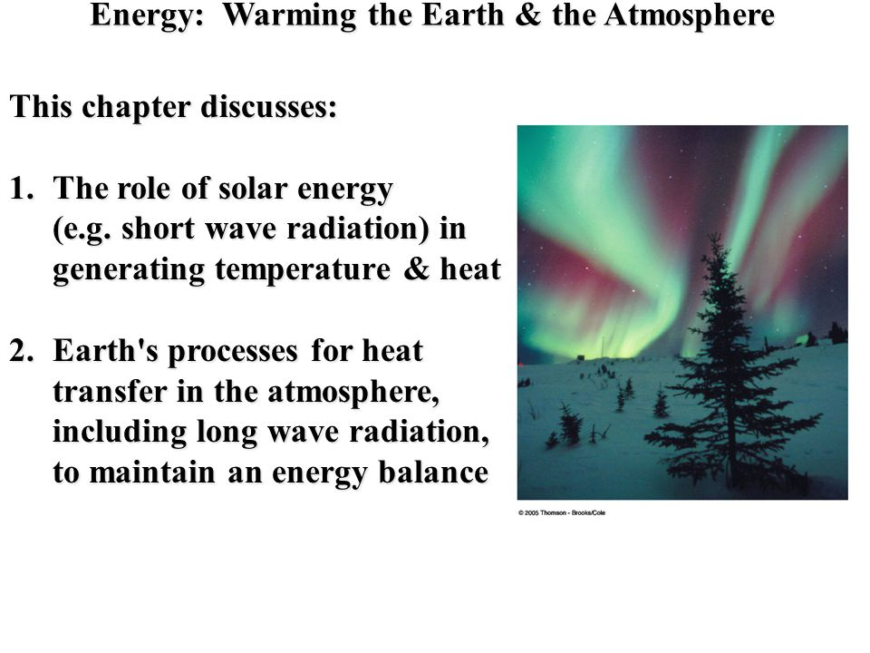 Energy: Warming the Earth & the Atmosphere