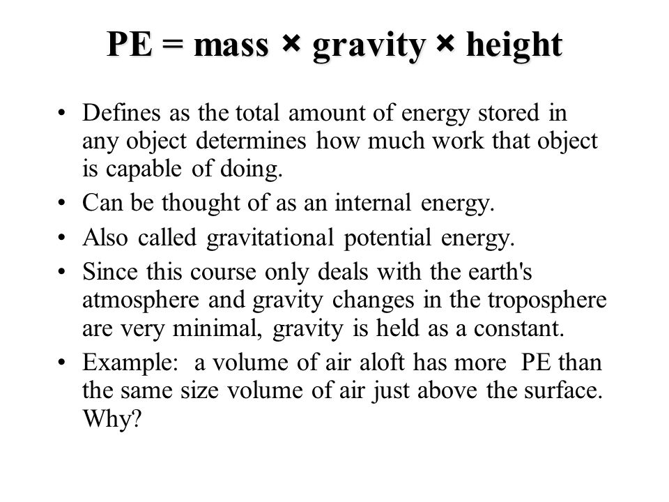 PE = mass × gravity × height
