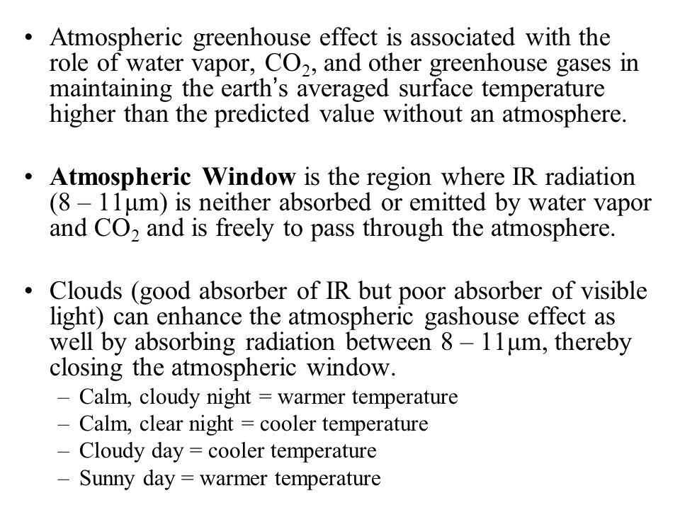 Atmospheric greenhouse effect is associated with the role of water vapor, CO2, and other greenhouse gases in maintaining the earth's averaged surface temperature higher than the predicted value without an atmosphere.