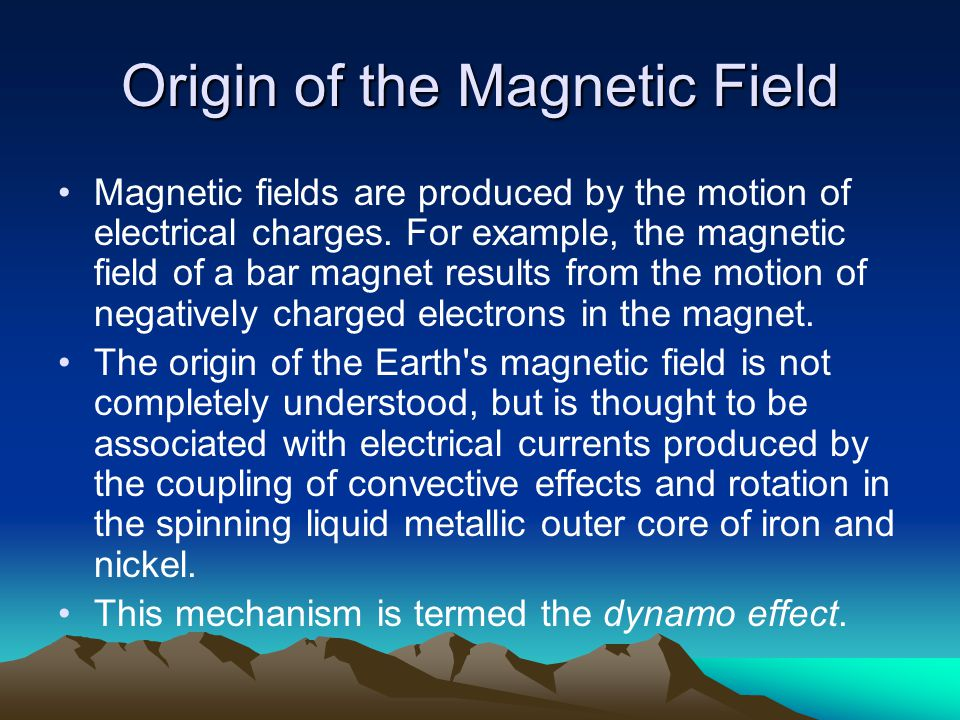 Origin of the Magnetic Field