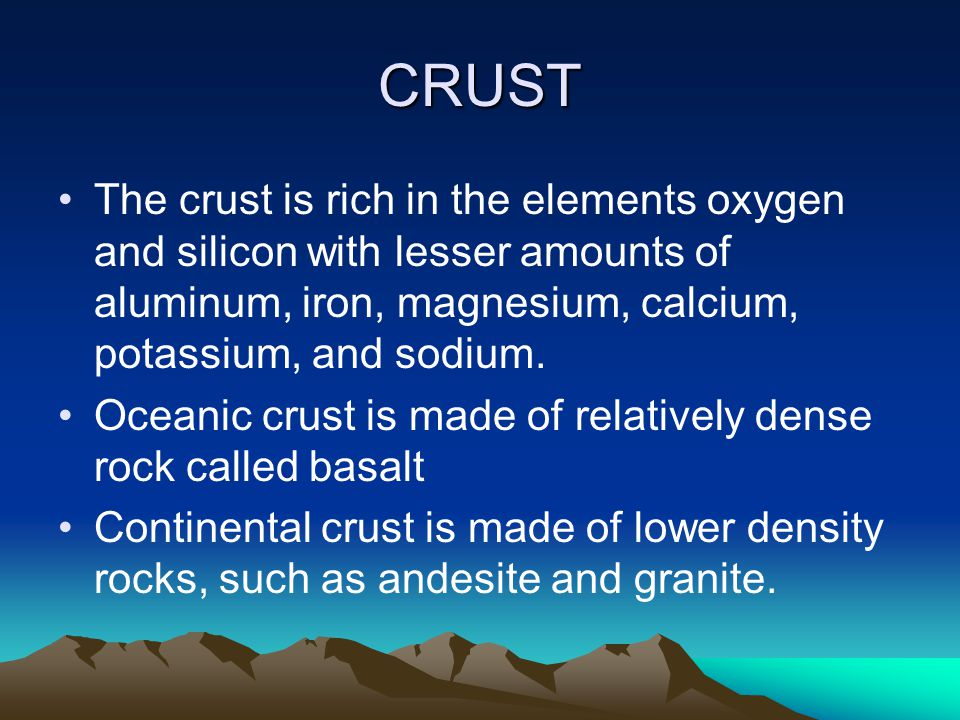 CRUST The crust is rich in the elements oxygen and silicon with lesser amounts of aluminum, iron, magnesium, calcium, potassium, and sodium.