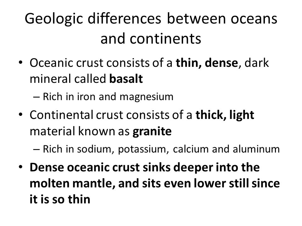 Geologic differences between oceans and continents