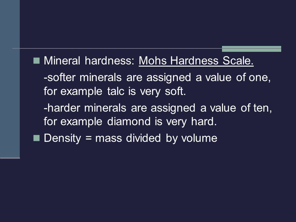 Mineral hardness: Mohs Hardness Scale.