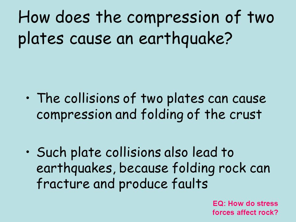 How does the compression of two plates cause an earthquake
