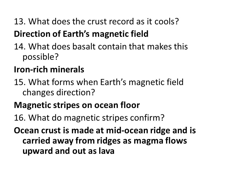 13. What does the crust record as it cools