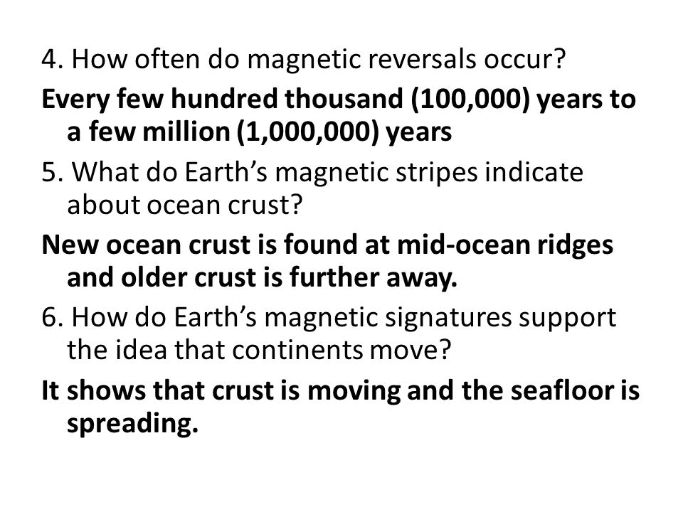 4. How often do magnetic reversals occur