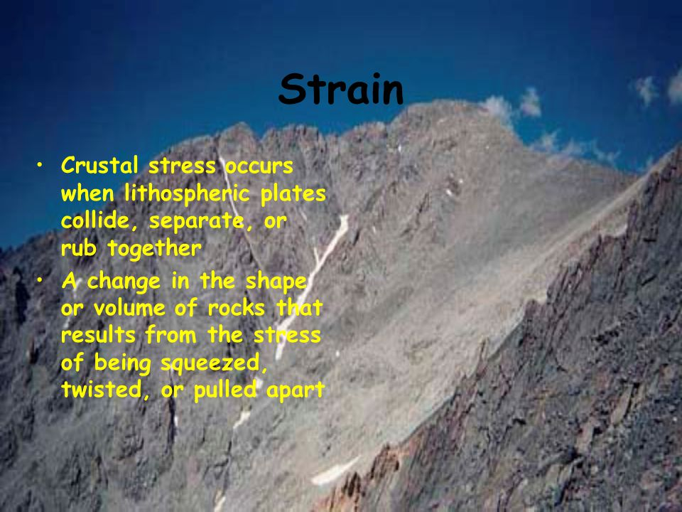 Strain Crustal stress occurs when lithospheric plates collide, separate, or rub together.