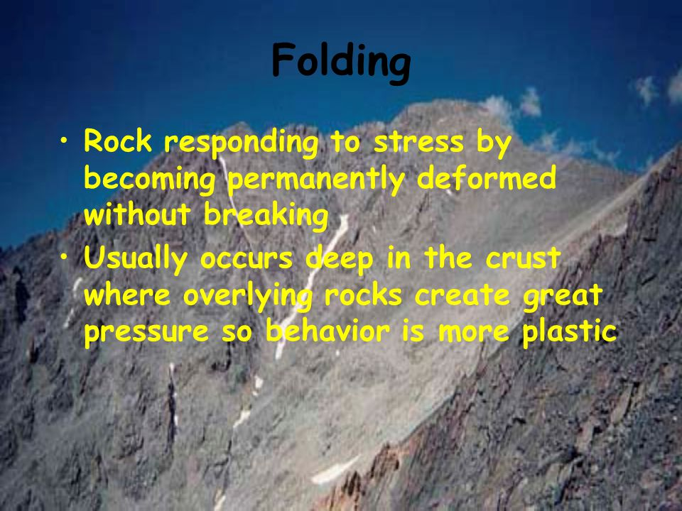 Folding Rock responding to stress by becoming permanently deformed without breaking.