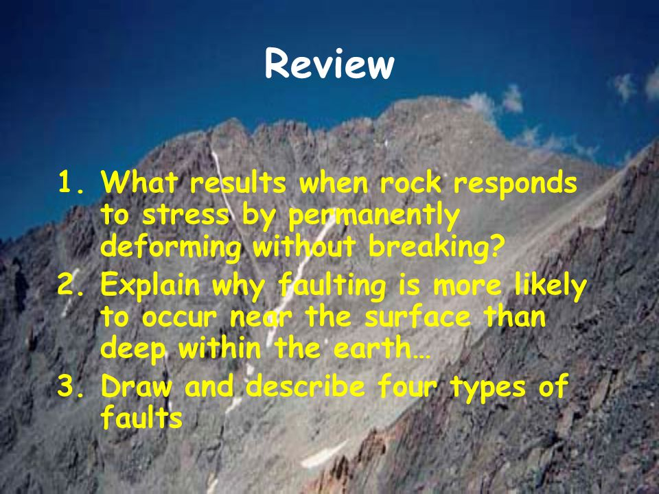 Review What results when rock responds to stress by permanently deforming without breaking