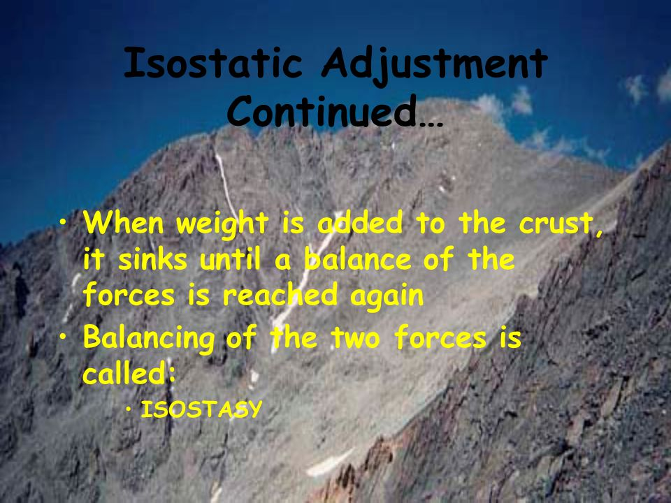 Isostatic Adjustment Continued…
