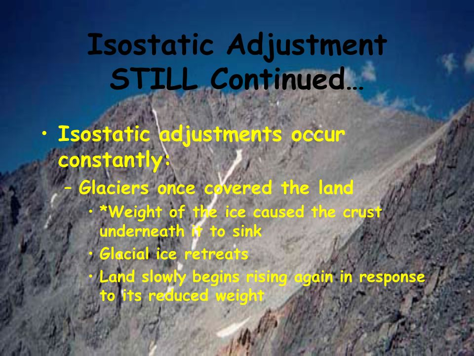 Isostatic Adjustment STILL Continued…